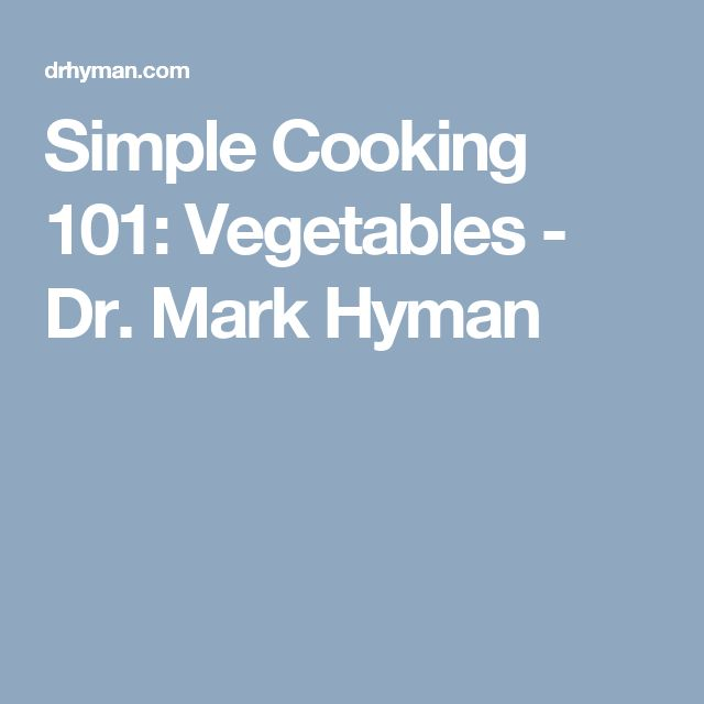 Simple Cooking 101: Vegetables - Dr. Mark Hyman