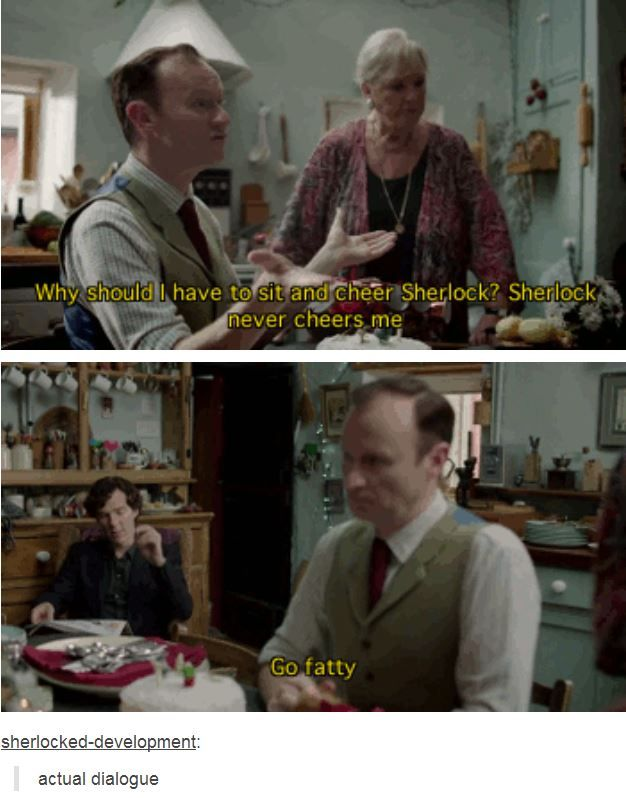 Sherlock and Mycroft - okay, I've seen that episode 3 times, and they never said that, do when they say 'actual dialogue' I'm not sure what they mean (unless it was a deleted scene or something).
