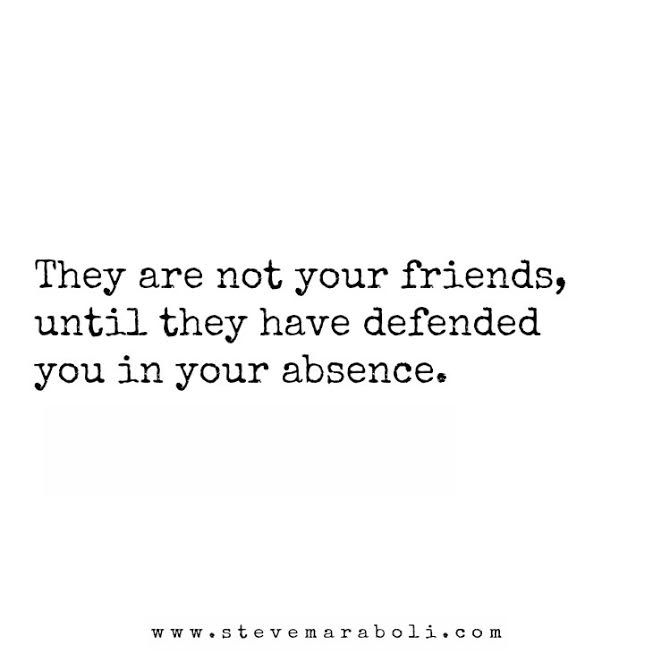 If they didn't defend you then maybe you were not meant to be friends...EVER.