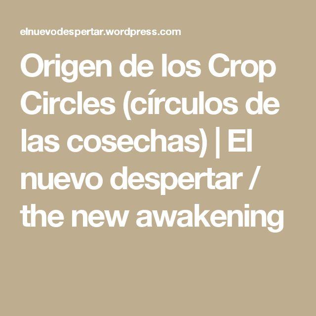 Origen de los Crop Circles (círculos de las cosechas) | El nuevo despertar / the new awakening