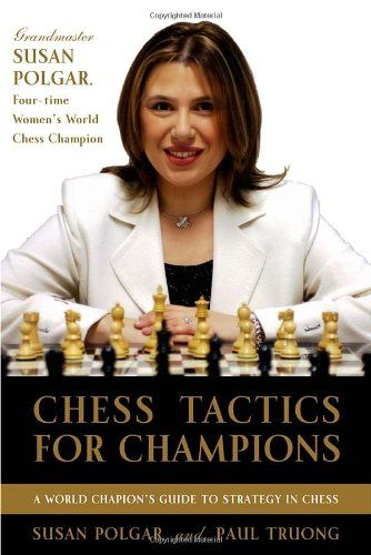 Bestseller Books Online Chess Tactics for Champions: A step-by-step guide to using tactics and combinations the Polgar way Susan Polgar, Paul Truong $12.21  - http://www.ebooknetworking.net/books_detail-081293671X.html