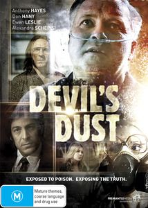 Devil's Dust. An intensely personal drama based on one of Australia's most shocking corporate scandals, Devil's Dust tells the story of ordinary Australians caught in a web of deception in the James Hardie asbestos saga. $29.99