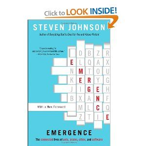 Emergence: The Connected Lives of Ants, Brains, Cities, and Software: Steven Johnson: 9780684868769: Amazon.com: Books