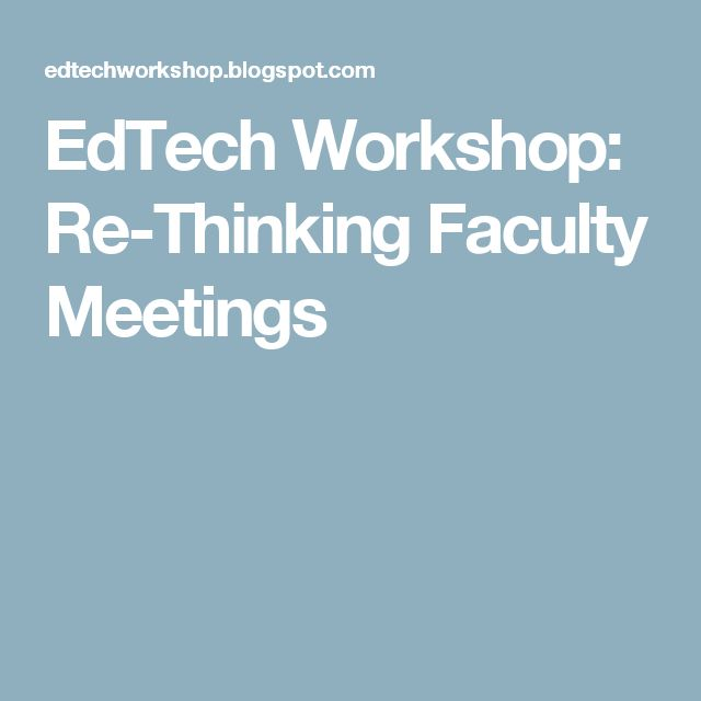 EdTech Workshop: Re-Thinking Faculty Meetings