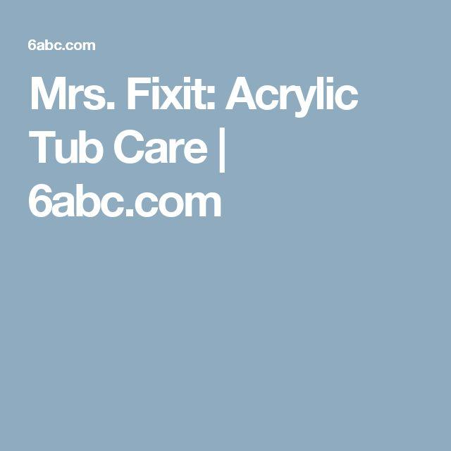 Mrs. Fixit: Acrylic Tub Care   6abc.com
