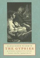 Gypsies & Other Narrative Poems | Alexander Pushkin.   A selection of five narrative poems by the classic Russian author, Anthony Wood brings Pushkin to life beautifully in English from Russian of narrating a story in verse. ~RG
