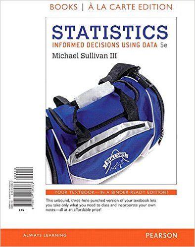 Test Bank Statistics Informed Decisions Using Data Books A La Carte 5th Edition by Michael Sullivan