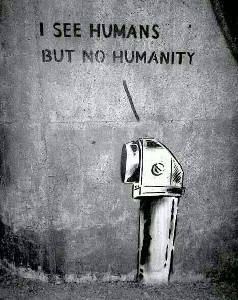 """A travers une périscope : """" Je vois des humains, mais pas d'humanité."""" """" I see humans, but not humanité. Street art, graffiti."""