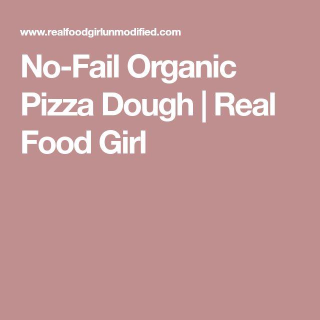 No-Fail Organic Pizza Dough | Real Food Girl