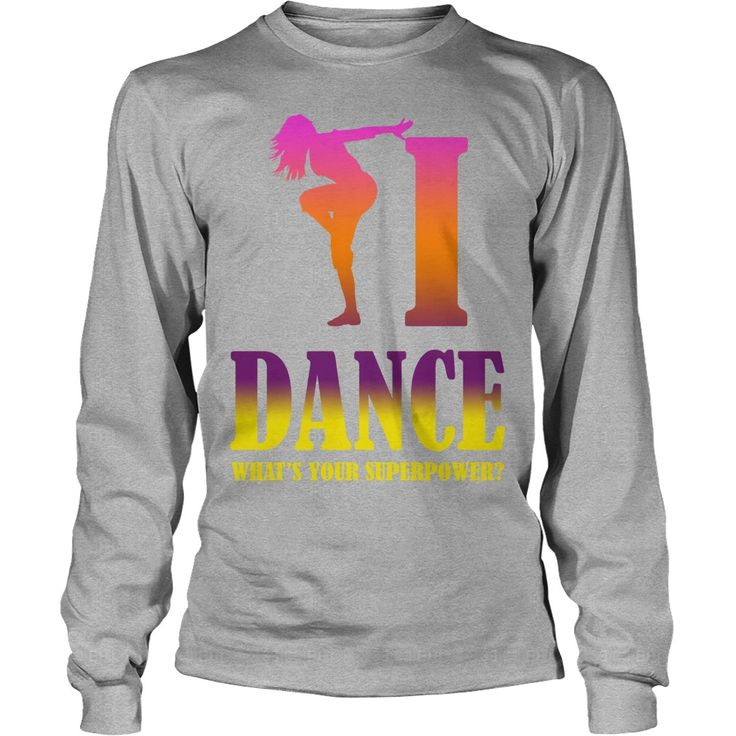 Dancer Gift I Dance Whats Your Superpower #gift #shirt #ideas #popular #hot #best #mother #mothersday #1000mothersdaygiftideas #grandma #grandmother