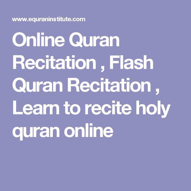 Online Quran Recitation , Flash Quran Recitation , Learn to recite holy quran online