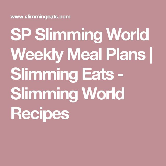 SP Slimming World Weekly Meal Plans | Slimming Eats - Slimming World Recipes
