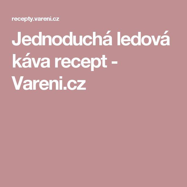 Jednoduchá ledová káva recept - Vareni.cz