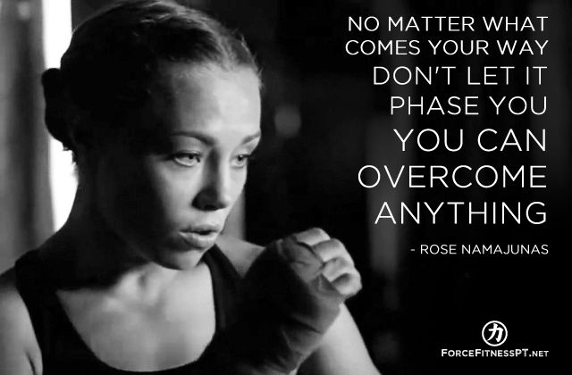 Rose Namajunas, Quotes, Fitness, MMA, UFC, Invicta FC, Persistence, Perseverance, Goals, Dedication, Hardship, Challenge, Unstoppable, Motivation, Discipline,