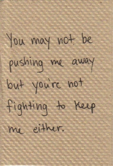 Quotes About Love Going Away : Pushing away quotes on Pinterest Pushing people away quotes, I love ...