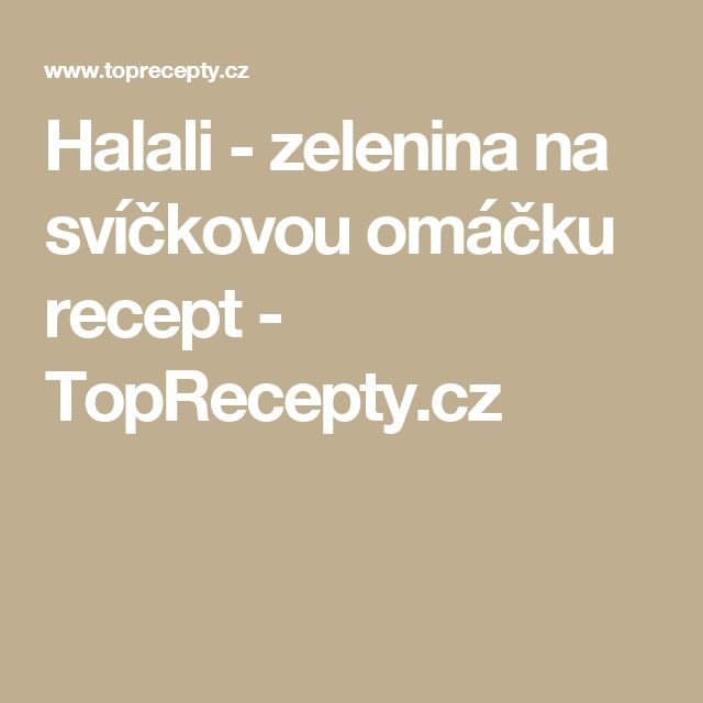 Halali - zelenina  na  svíčkovou omáčku recept - TopRecepty.cz