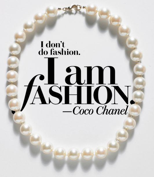 """I don't do fashion, I am fashion"" - Coco Chanel divarockerglam fashion"