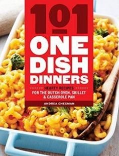 101 One-Dish Dinners: Hearty Recipes for the Dutch Oven Skillet & Casserole Pan free download by Andrea Chesman ISBN: 9781612128412 with BooksBob. Fast and free eBooks download.  The post 101 One-Dish Dinners: Hearty Recipes for the Dutch Oven Skillet & Casserole Pan Free Download appeared first on Booksbob.com.