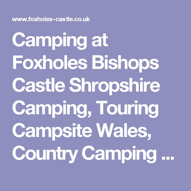 Camping at Foxholes Bishops Castle Shropshire Camping, Touring Campsite Wales, Country Camping Powys, Camping Mid Wales, Craven Arms Eco-Friendly Camping, Tour Camping Bishops Castle