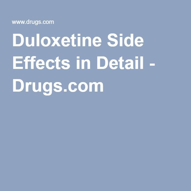 Duloxetine Side Effects in Detail - Drugs.com