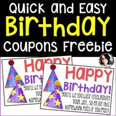 """FREE Birthday NO HOMEWORK Coupons FREEBIE - Let your Kindergarten, 1st, 2nd, 3rd, 4th, 5th, 6th, 7th, or 8th grade classroom students enjoy their big day with NO HOMEWORK! This free download is the perfect way to say """"Happy Birthday"""" to your students in an inexpensive manner. Grab your freebie today! {Print & Go, No Prep, first, second, third, fourth, fifth, sixth, seventh, eighth graders}"""