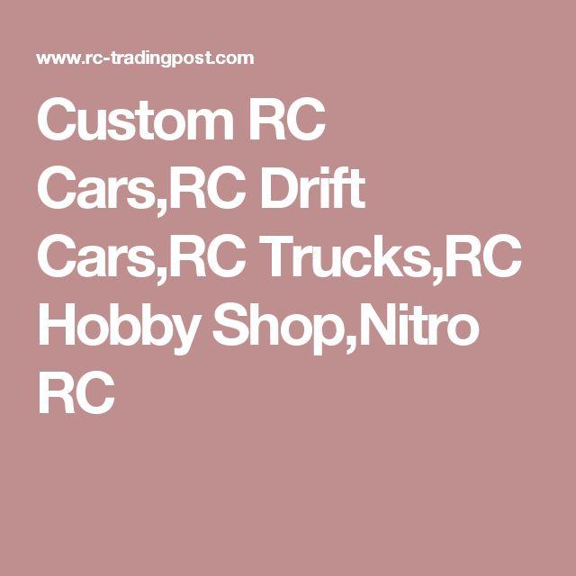 Custom RC Cars,RC Drift Cars,RC Trucks,RC Hobby Shop,Nitro RC