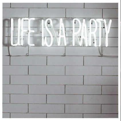 ...: Neon Party, Neon Lights Party, Party'S, Life, Neon Signs, Parties, Quote