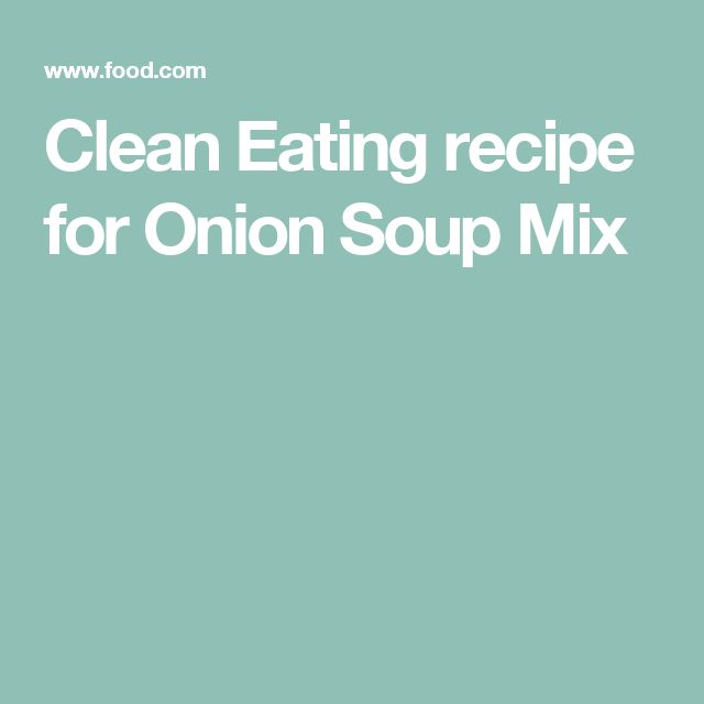 Clean Eating recipe for Onion Soup Mix