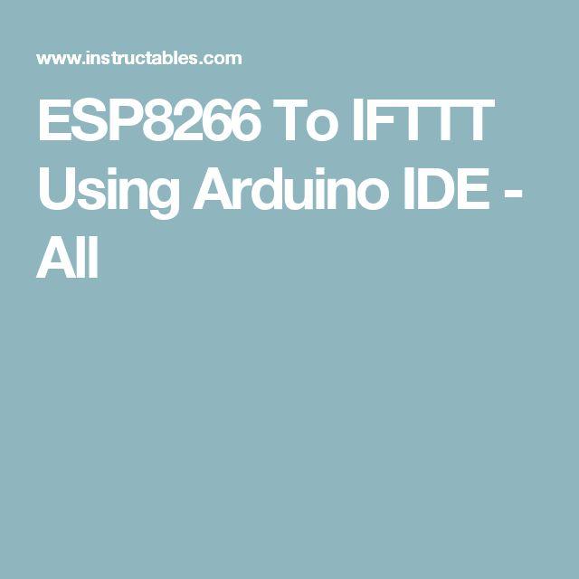 ESP8266 To IFTTT Using Arduino IDE - All