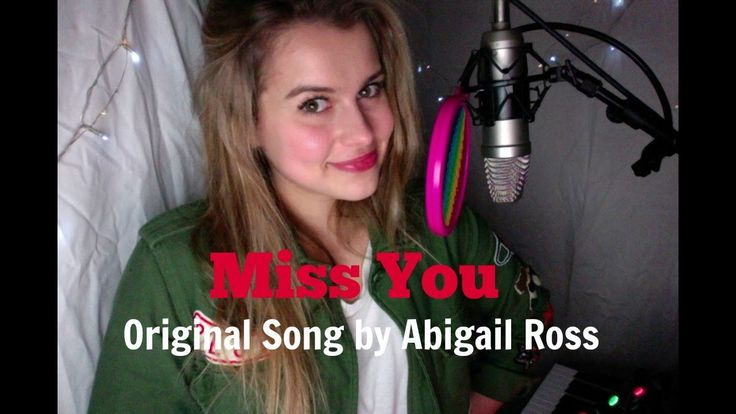 Miss You |Original Song by Abigail Ross|