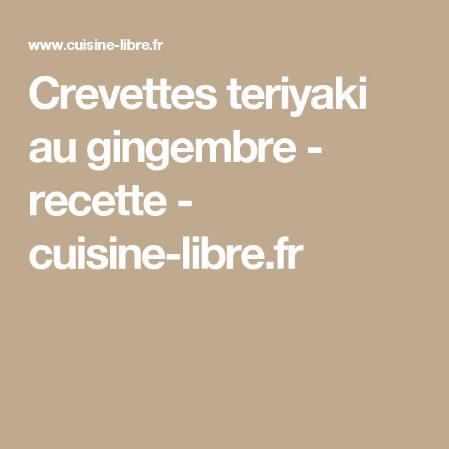Crevettes teriyaki au gingembre - recette - cuisine-libre.fr