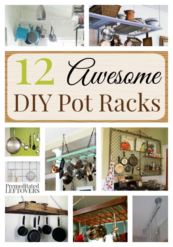 12 Awesome DIY Pot Racks- Here are some really great tutorials for homemade pot racks. These hanging racks are inexpensive and simpler than you may think!