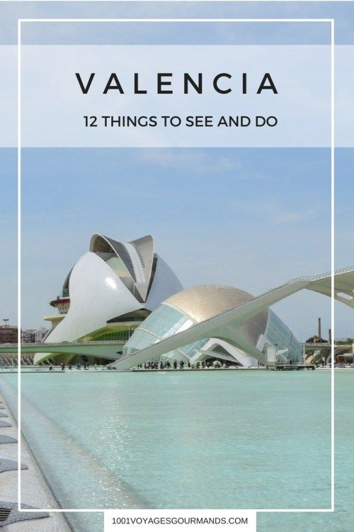 12 Things To See And Do In Valencia