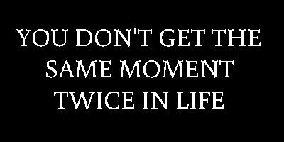 Cherish every moment♥