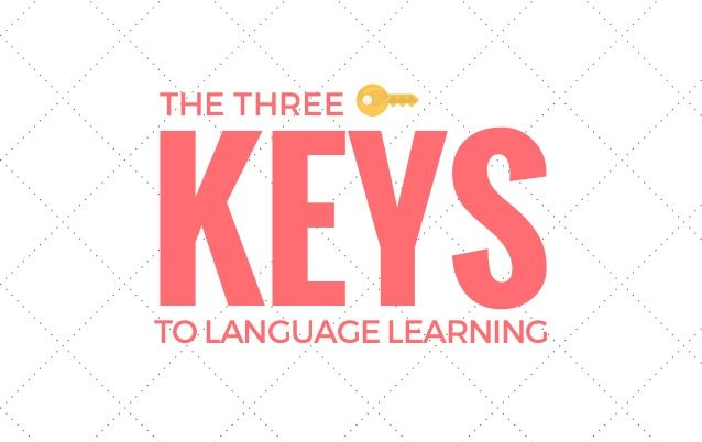 The 3 Keys to Language Learning #LingQ #LearnLanguages #SlideShare