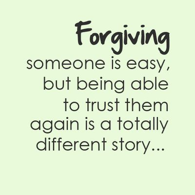 I forgive long before its asked of me, but I can't trust after certain lines have been crossed! #tryingtocope