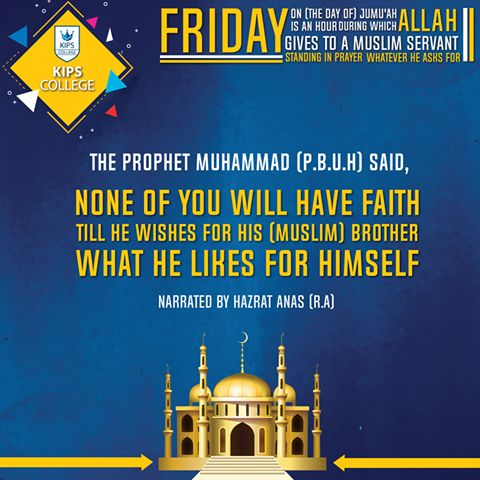 """Allah's Messenger (ﷺ) said, """"Anyone of you attending the Friday (prayers) should take a bath.""""  #KIPSCollege #FridayBlessings  KIPS College is one of the best colleges in town that prepare students for 1st year and 2nd year for Punjab boards and Federal board."""