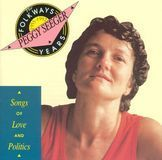 Folkways Years, 1955-1992: Songs of Love and Politics [CD]