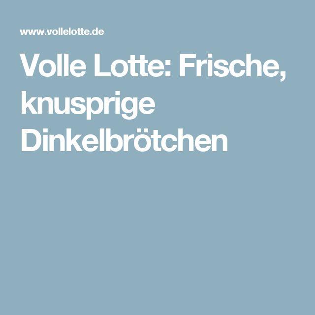 Volle Lotte: Frische, knusprige Dinkelbrötchen