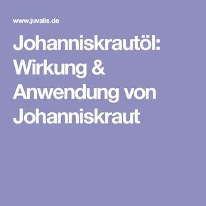 Johanniskrautöl: Wirkung & Anwendung von Johanniskraut