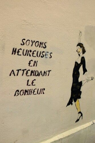 "By Miss Tic - in Paris, rue des Marmousets (juin 2013) ""girls, let's be happy while we wait for happiness"""