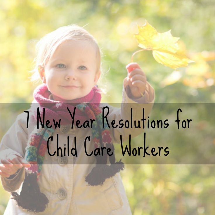 7 New Year Resolutions for Child Care