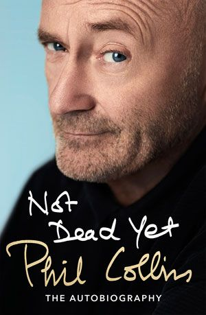 Phil Collins - Not Dead Yet - Autobiography