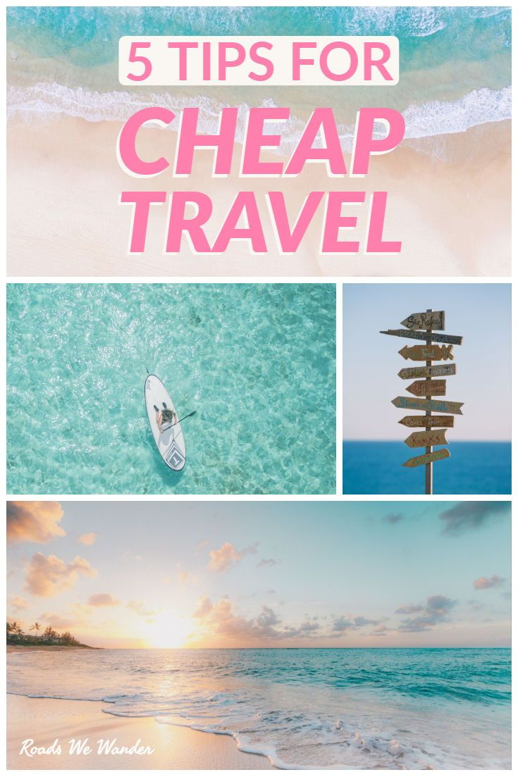 These 5 Budget Travel Tips Will Help You Travel More For Less Everyone Can Implement These Cheap Travel Tips Saving Money While You Travel Doesnt Have To