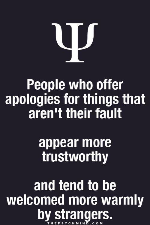 Suelo hacer eso... Y siempre me regañan por pedir disculpas de todo... Hay mucho de mi que veo es bien desagradable. Ex amigos/as me han demostrado que es asi. Soy lo peor.
