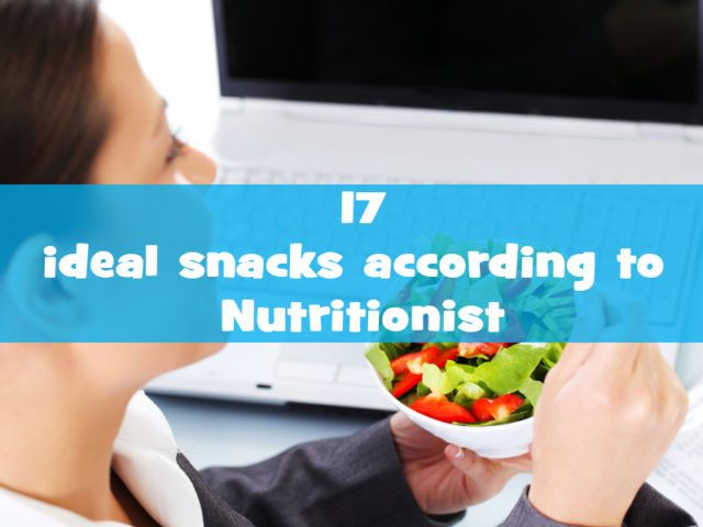 17-ideal-snacks-according-to-nutritionist