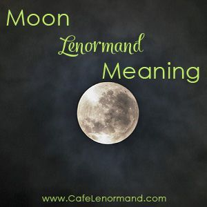 Lenormand Moon Meaning - Café Lenormand℠