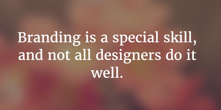 Branding is a special skill and not all designers do it well. - http://ift.tt/1HQJd81