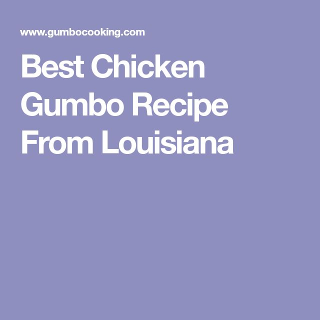 Best Chicken Gumbo Recipe From Louisiana