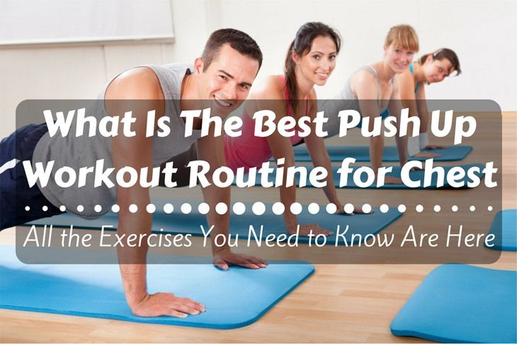 What is the Best Push Up Workout Routine for Chest ?